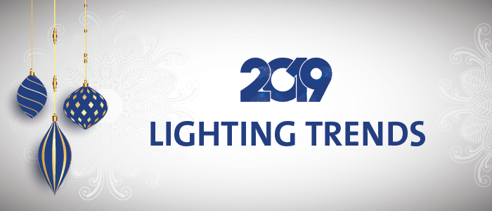 2019 Lighting Trends: Old & New